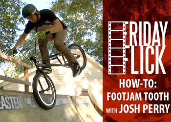 EASTERN fridaY FLICK how to bmx trick with josh perry